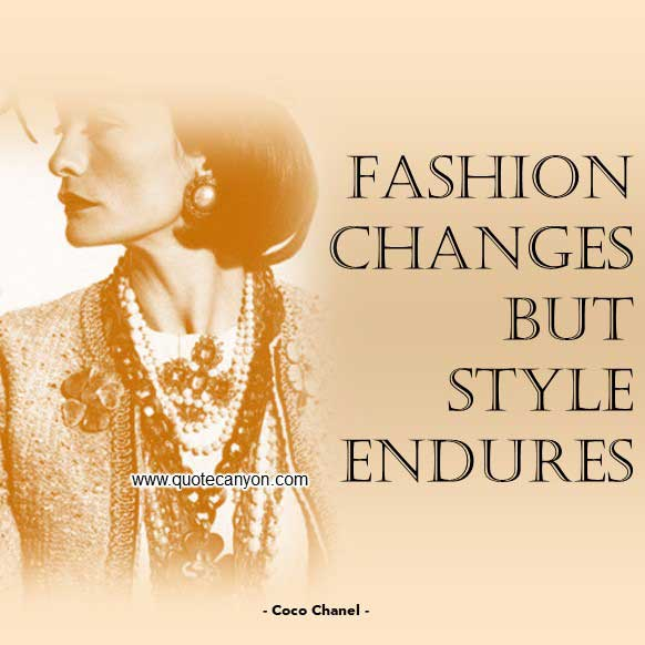 Coco Chanel Quote About Style that says Fashion changes, but style endures