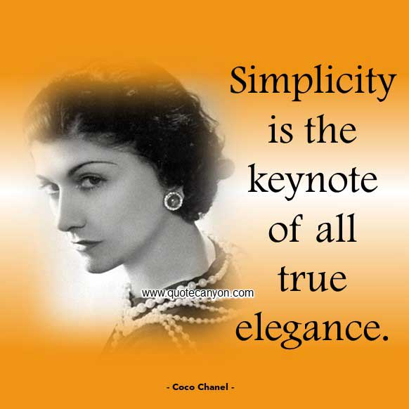 Coco Chanel Quote on Simplicity that says Simplicity is the keynote of all true elegance