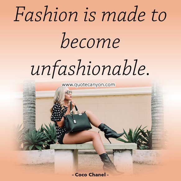 Coco Chanel Quotes About Fashion that says Fashion is made to become unfashionable