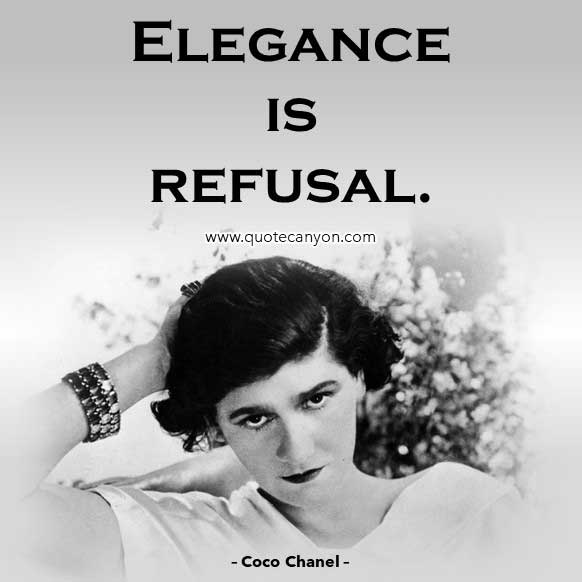Elegance quote from Coco Chanel that says Elegance is refusal