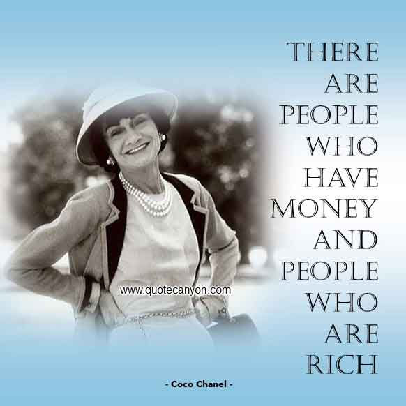 French Designer Quote that says There are people who have money and people who are rich