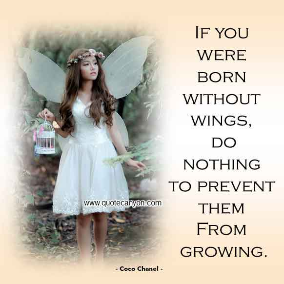 Inspirational Coco Chanel Quote that says If you were born without wings, do nothing to prevent them from growing