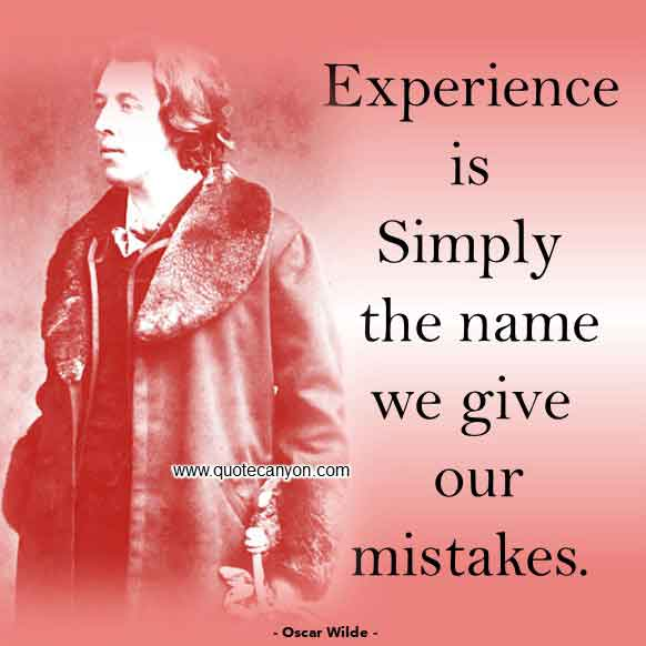 Oscar Wilde Experience Quote that says Experience is simply the name we give our mistakes