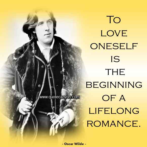 Oscar Wilde Inspirational Quote that says To love oneself is the beginning of a lifelong romance