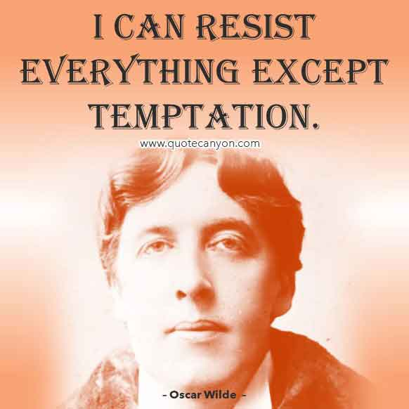 Oscar Wilde Temptation Quote that says I can resist everything except temptation