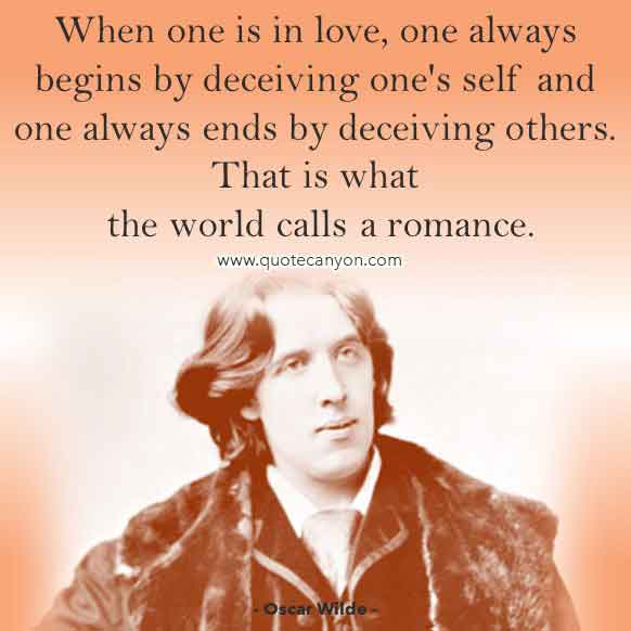 The Picture of Dorian Gray Quote by Oscar Wilde about Love that says When one is in love, one always begins by deceiving one's self and one always ends by deceiving others